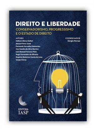 Livro - Direito e liberdade: conservadorismo, progressismo e o estado de direito