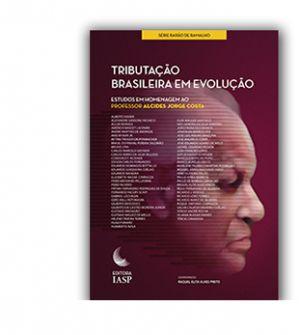 TRIBUTAÇÃO BRASILEIRA EM EVOLUÇÃO
