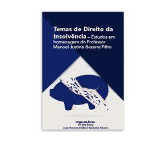 Livro -Temas de direito da insolvência – estudos em homenagem ao professor Manoel Justino Bezerra Filho