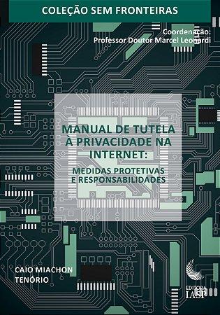 Livro - Manual de Tutela à Privacidade na Internet: Medidas Protetivas e Responsabilidades