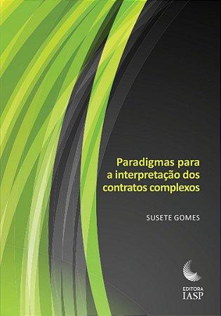 Livro - Paradigmas para a interpretação dos contratos complexos | Associados