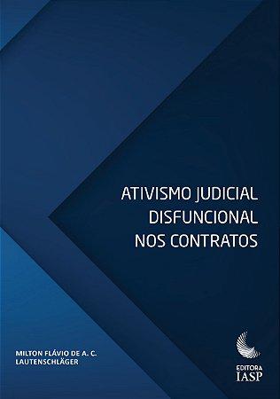 Livro - Ativismo Judicial Disfuncional nos Contratos / Associados