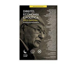 Livro - Direito, economia e política: Ives Gandra, 80 anos do humanista / ASSOCIADOS