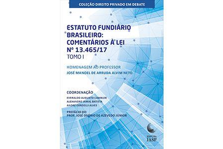 Livro - Estatuto Fundiário Brasileiro: Comentários à lei n. 13.465/17