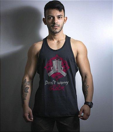 Camiseta Regata Don't Worry Aqui Tem Glock