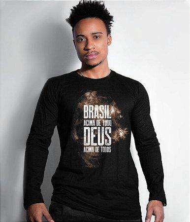 Camiseta Manga Longa Brasil Acima de Tudo Deus Acima de Todos