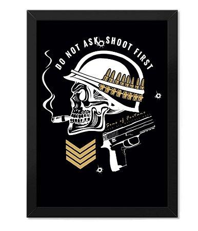 Poster com Moldura Militar Do Not Ask Shoot First