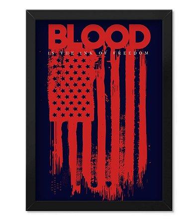 Poster com Moldura Militar Blood Is The Ink Of Freedom