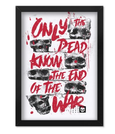 Poster com Moldura Militar Only The Dead Know The End Of The War