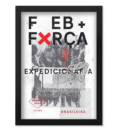 Poster com Moldura Militar FEB Força Expedicionária