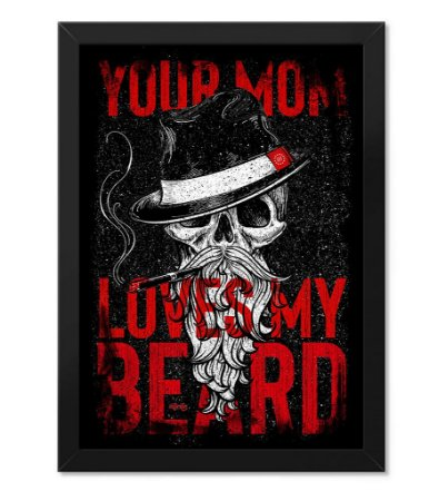 Poster com Moldura Tactical Fritz Your Mom Loves My Beard