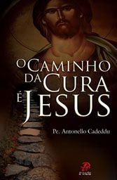 Livro O Caminho Da Cura é Jesus