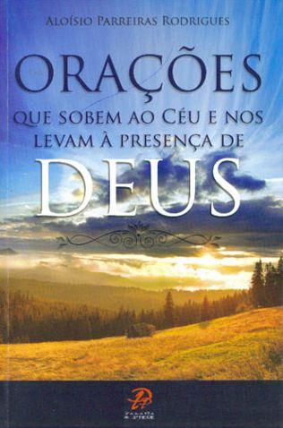 Livro Orações Que Sobem Ao Céu e Nos Levam À Presença de Deus