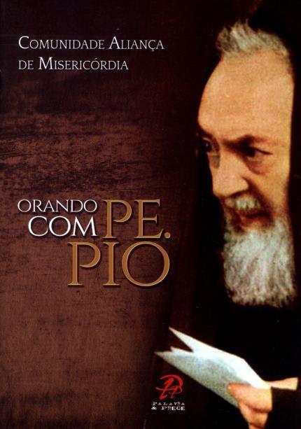 Livro - Orando com Padre Pio