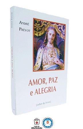 Livro - Amor, Paz e Alegria
