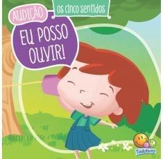 Livro Infantil Audição : Eu posso ouvir!