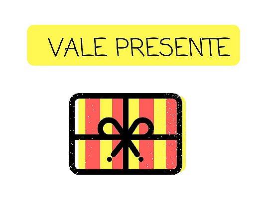 VALE PRESENTE  - VALOR 40 REAIS
