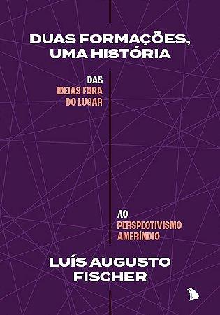 DUAS FORMAÇÕES, UMA HISTÓRIA - Luís Augusto Fischer