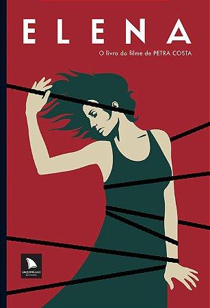 ELENA - O livro do filme de Petra Costa