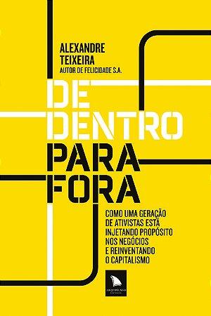 DE DENTRO PARA FORA - Alexandre Teixeira