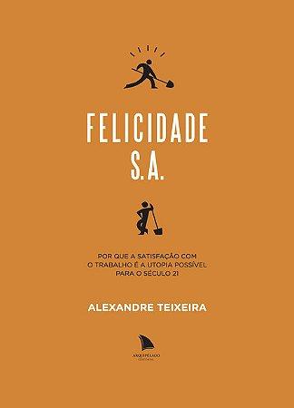 FELICIDADE S.A. - Alexandre Teixeira