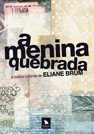 A MENINA QUEBRADA - Eliane Brum