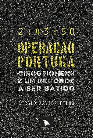 OPERAÇÃO PORTUGA - Sérgio Xavier Filho