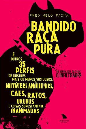BANDIDO RAÇA PURA - Fred Melo Paiva