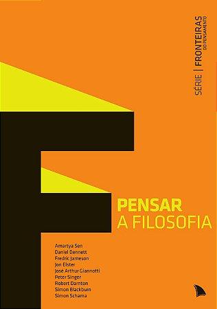 PENSAR A FILOSOFIA - Série Fronteiras do Pensamento