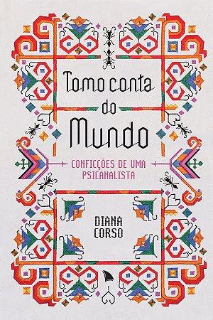 TOMO CONTA DO MUNDO - Diana Corso