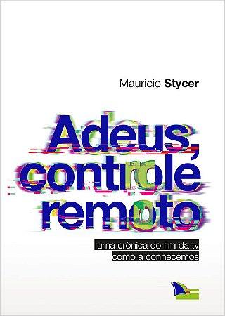 ADEUS, CONTROLE REMOTO - Mauricio Stycer