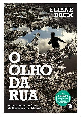 O OLHO DA RUA - Eliane Brum
