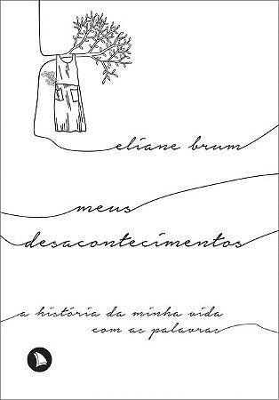 MEUS DESACONTECIMENTOS - Eliane Brum
