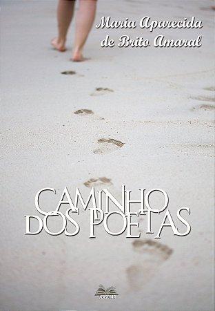 Caminho Dos Poetas por Maria Aparecida de Brito Amaral