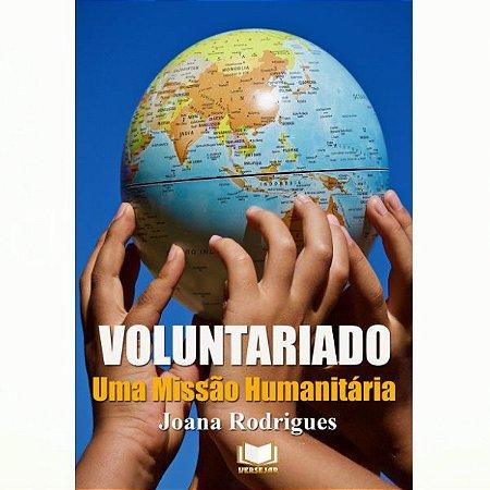 Voluntáriado: Uma Missão Humanitária por Joana Rodrigues