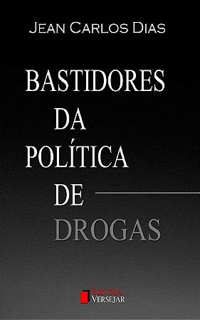 Bastidores da Política de Drogas por Jean Carlos Dias