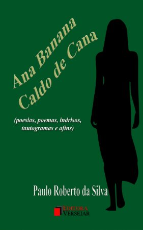 Ana Banana Caldo de Cana por Paulo Roberto da Silva