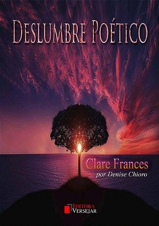 Deslumbre Poético por Clare Francês