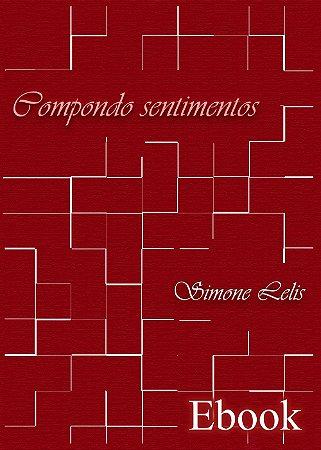 Compondo Sentimentos - Ebook - Simone Lelis