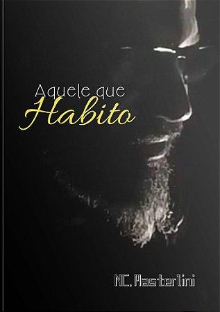 Aquele Que Habito | Nilton C. Masterlini