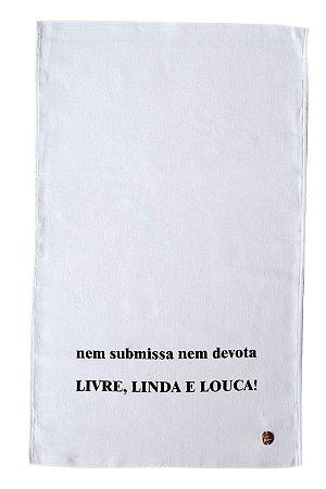 Pano de Copa Gourmet Livre, Linda e Louca Branco Pano Urbano 75x45cm