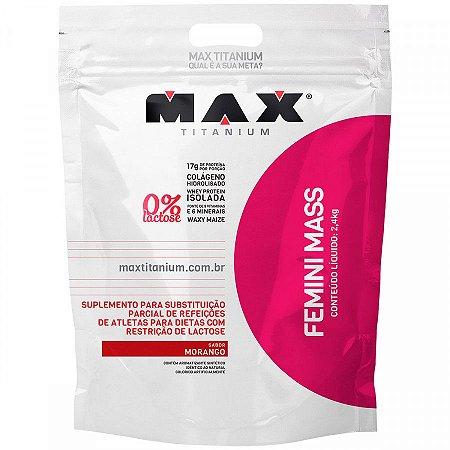 Femini Mass  (Sem Lactose/Glutén) - Refil 2,4kg - Max Titanium