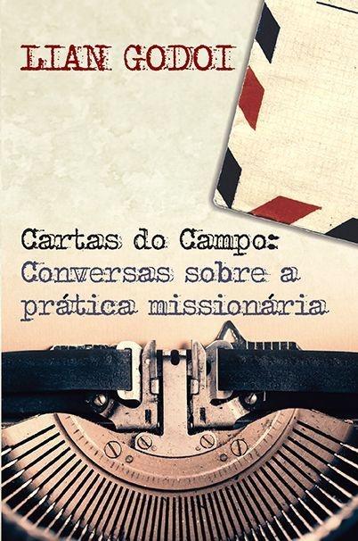 Cartas do Campo: conversas sobre a prática missionária