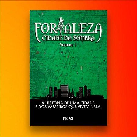 Fortaleza - Cidade da Sombra (Volume 1): Figas