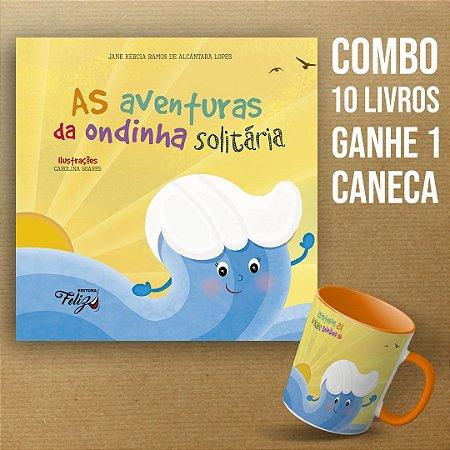 COMBO 10 LIVROS COM CANECA DE BRINDE: As aventuras da ondinha solitária - Jane Kércia