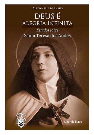 Deus é alegria infinita - Estudos sobre Santa Teresa dos Andes (8290)