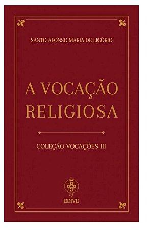 A Vocação Religiosa - Coleção Vocações III | Santo Afonso Maria de Ligório (8296)
