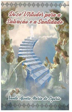 Doze Virtudes para a Salvação e a Santidade - Santo Afonso Maria de Ligório