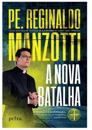 A Nova Batalha - Pe. Reginaldo Manzotti (8334)