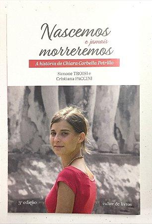 Nascemos e jamais morreremos - A história de Chiara Corbella Petrillo (8374)